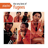 Playlist: The Very Best of Fugees by Fugees