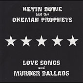 Love Songs and Murder Ballads by Kevin Bowe