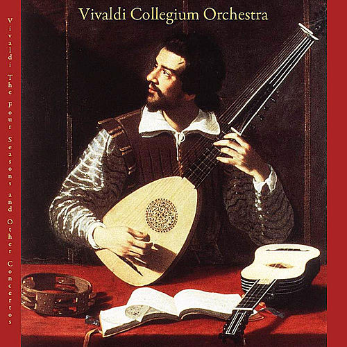 Vivaldi: the Four Seasons and Other Concertos by Vivaldi Collegium Orchestra