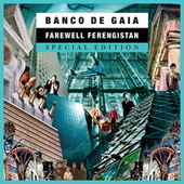 Farewell Ferengistan by Banco de Gaia