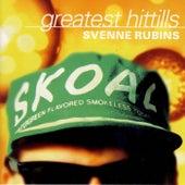 Greatest Hittllis by Svenne Rubins