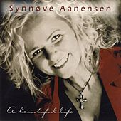 A Beautiful Life by Synnøve Aanensen