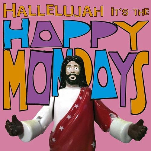 Hallelujah It's the... Happy Mondays by Happy Mondays