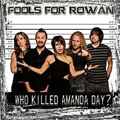 Who Killed Amanda Day? by Fools For Rowan