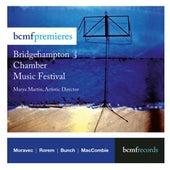 Bridgehampton Chamber Music Festival Premieres by Marya Martin