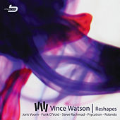 Reshapes by Vince Watson