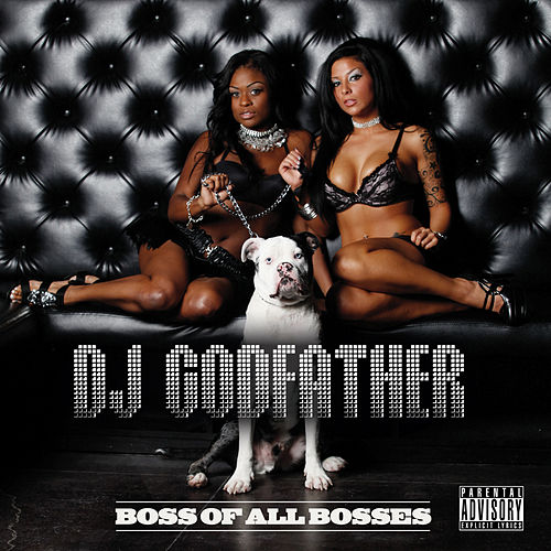 Boss of All Bosses by DJ Godfather