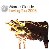 Loving You 2003 by Marc et Claude