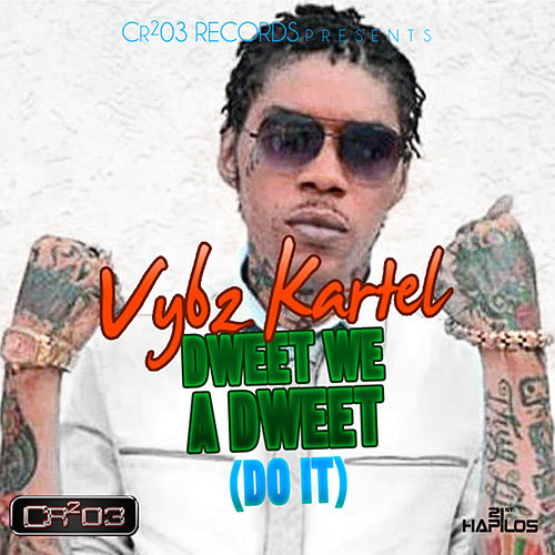 Dweet We a Dweet (Do It) by VYBZ Kartel