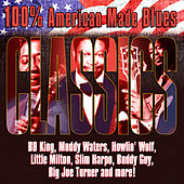100% American Made Blues Classics von Various Artists