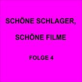 Schöne Schlager, schöne Filme Folge 4 by Various Artists