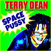 Space Pussy by Terry Dean