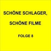 Schöne Schlager, schöne Filme Folge 8 by Various Artists