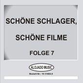 Schöne Schlager, schöne Filme Folge 7 by Various Artists