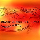 Rhythm & Blues 1947 - 1952 by Various Artists