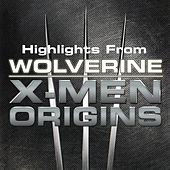 Highlights From Wolverine - X Men Origins by The X-Men