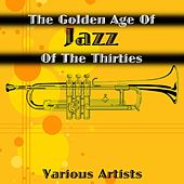 The Golden Age Of Jazz Of The Thirties by Various Artists