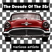 The Decade Of The 50s by Various Artists