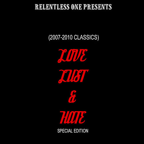 Love, Lust & Hate (2007-2010 Classics Remastered) by Flame