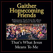 That's What Jesus Means to Me Performance Tracks by Various Artists