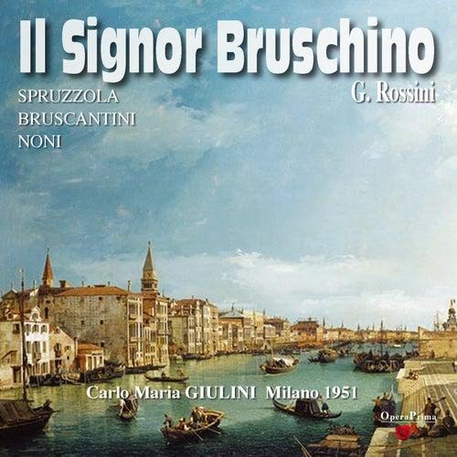 Rossini : Il Signor Bruschino (Milano 1951) by Orchestra Sinfonica di Milano della Rai, Antonio Spruzzola, Fernanda Gadoni, Alda Noni