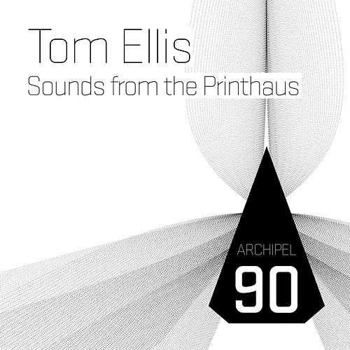 Sounds from the Printhaus by Tom Ellis