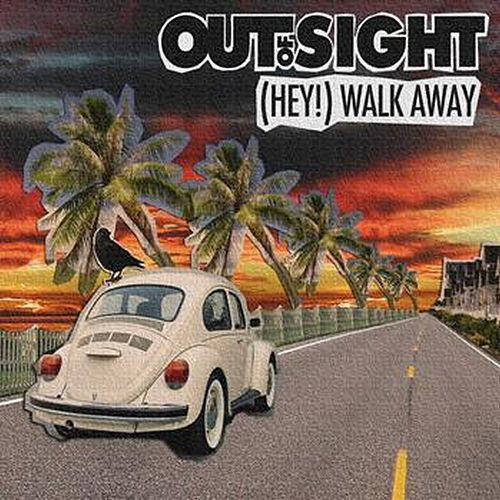 Hey! (Walk Away) by Out Of Sight