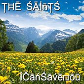 I Can Save You von The Saints