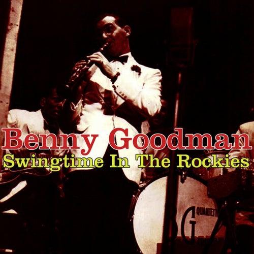 Swingtime In The Rockies by Benny Goodman