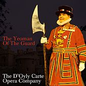 The Yeoman Of The Guard by The D'Oyly Carte Opera Company