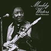 Mean Mistreater von Muddy Waters
