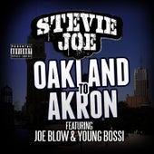 Oakland to Akron (feat. Young Bossi & Joe Blow) by Stevie Joe