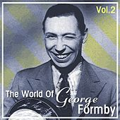 The World Of George Formby Vol. 2 by George Formby
