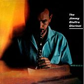 The Jimmy Giuffre Clarinet by Jimmy Giuffre