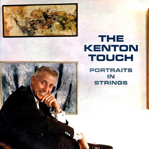The Kenton Touch by Stan Kenton