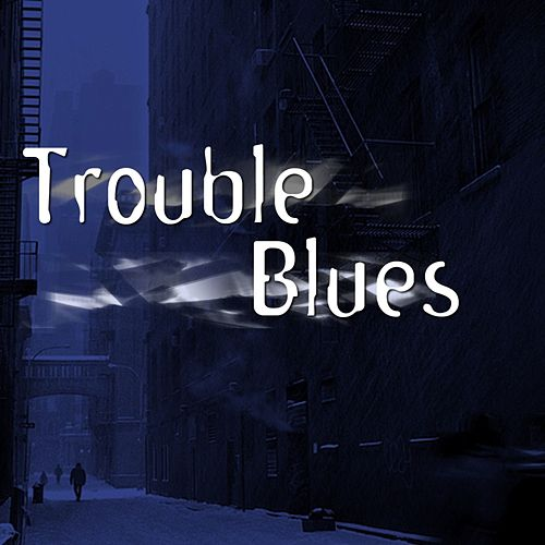 Trouble Blues by Scrapper Blackwell