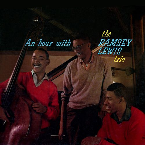 An Hour With The Ramsey Lewis Trio by Ramsey Lewis Trio