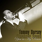 You're My Desire by Tommy Dorsey
