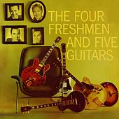 Four Freshmen And Five Guitars by The Four Freshmen