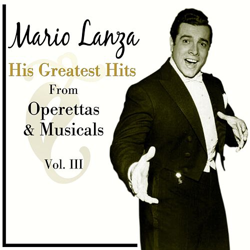 His Greatest Hits From Operettas And Musicals, Vol. III by Mario Lanza