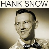 Someday You'll Care by Hank Snow
