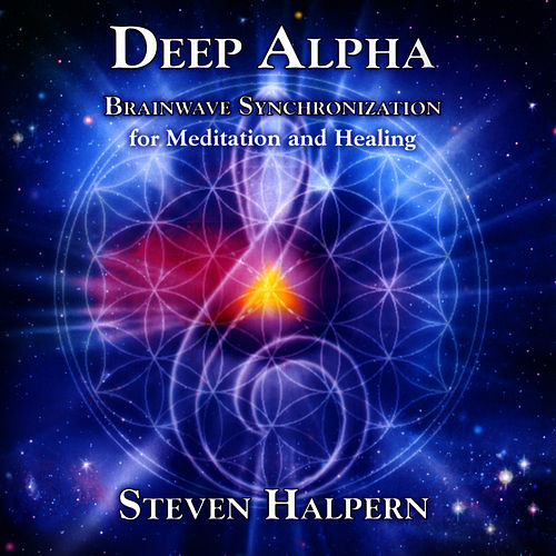 Deep Alpha: Brainwave Synchronization for Meditation and Healing by Steven Halpern