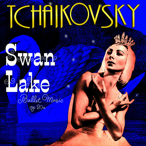 Tchaikovsky: Swan Lake by Andre Kostelanetz