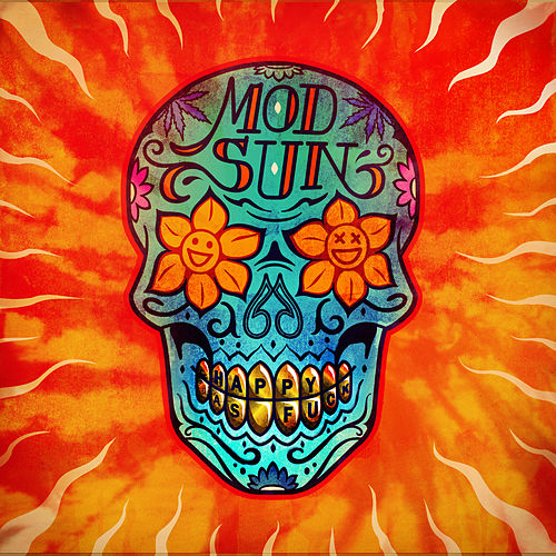 Happy As Fu*k by Mod Sun