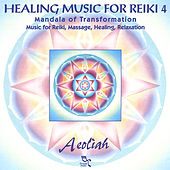 Healing Music For Reiki 4: Mandala Of... by Aeoliah