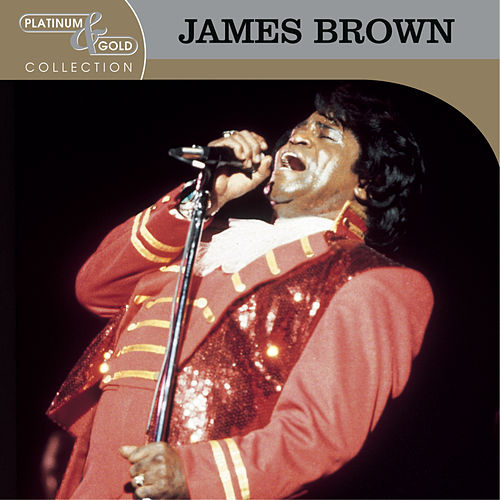 Platinum & Gold Collection by James Brown