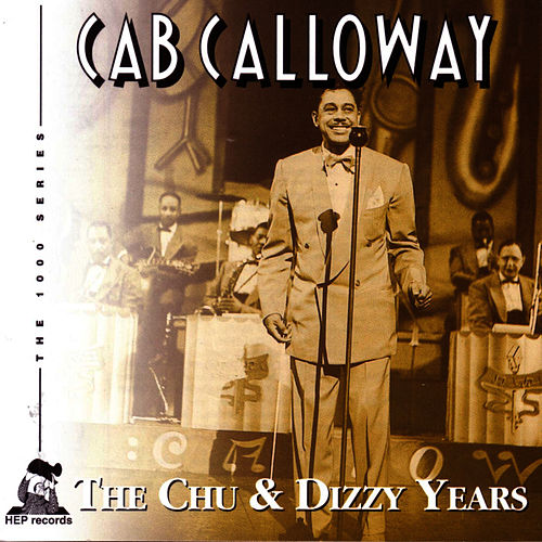 The Chu & Dizzy Years by Cab Calloway