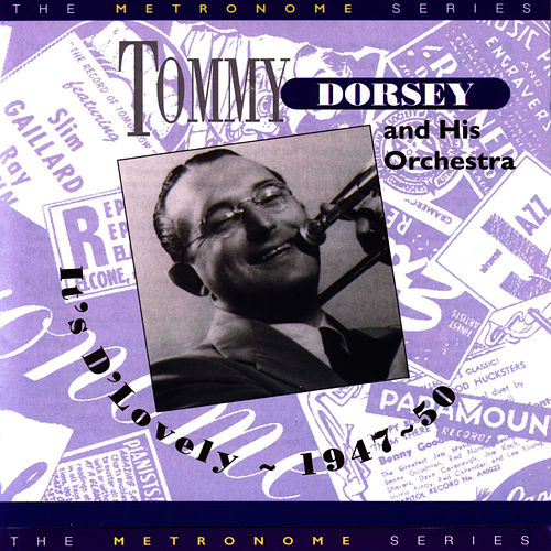 It's D'Lovely: 1947-50 by Tommy Dorsey