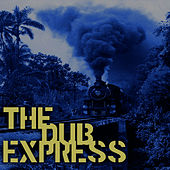 The Dub Express Platinum Edition by King Tubby
