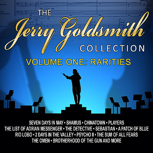 The Jerry Goldsmith Collection - Volume One: Rarities by Various Artists